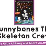 Funnybones and the Skeleton Crew